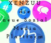 Xenzuu, die neue Sozial Media Plattform